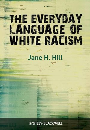 The Everyday Language of White Racism (1444304747) cover image