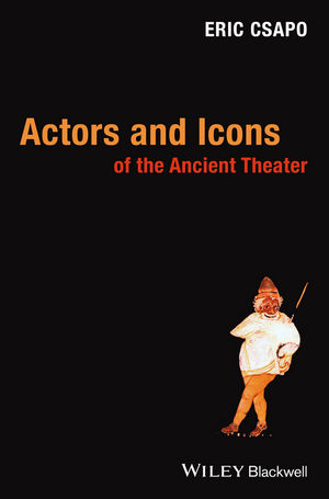 Actors and Icons of the Ancient Theater (1444318047) cover image