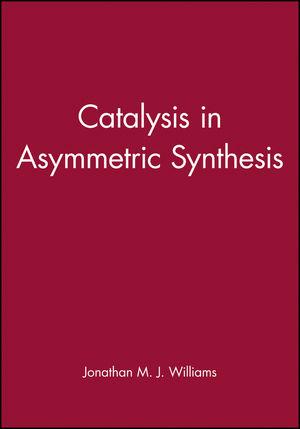 Catalysis in Asymmetric Synthesis