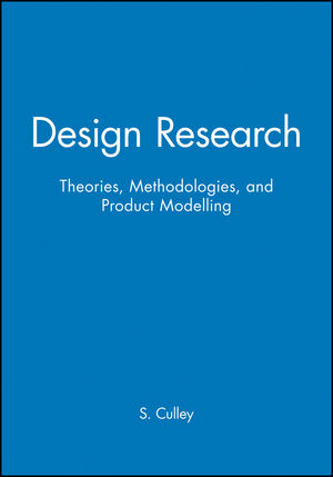 Design Research: Theories, Methodologies, and Product Modelling