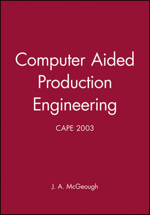 Computer Aided Production Engineering: CAPE 2003