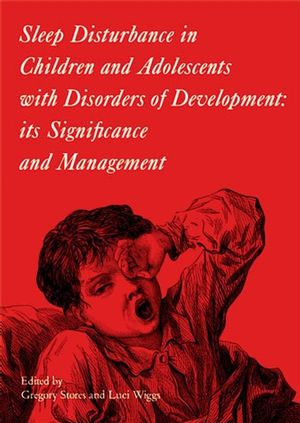 Sleep Disturbance in Children and Adolescents with Disorders of Development: Its Significance and  Management