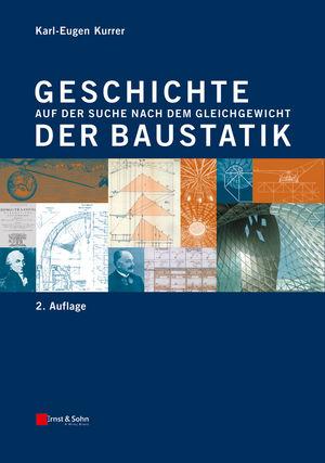 Geschichte der Baustatik: Auf der Suche nach dem Gleichgewicht, 2. Auflage
