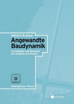 Angewandte Baudynamik: Grundlagen und Praxisbeispiele für Studium und Praxis