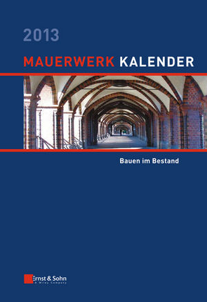 Mauerwerk Kalender 2013: Bauen im Bestand