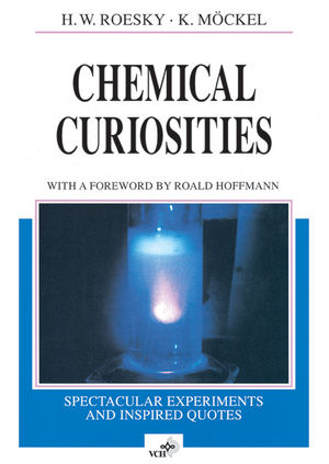 Chemical Curiosities: Spectacular Experiments and Inspired Quotes (3527294147) cover image