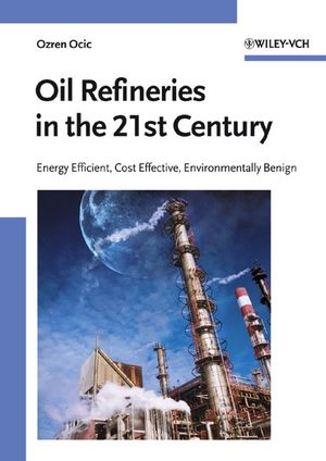 Oil Refineries in the 21st Century (3527311947) cover image