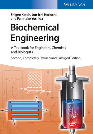 Biochemical Engineering: A Textbook for Engineers, Chemists and Biologists, 2nd, Completely Revised and Enlarged Edition