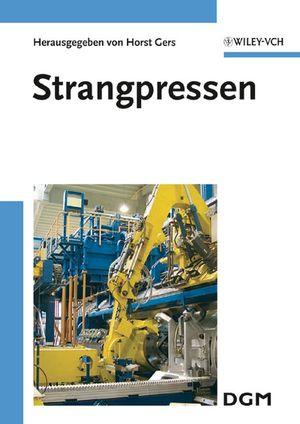 Strangpressen: Tagungsband des Symposiums Strangpressen des Fachausschusses Strangpressen der DGM
