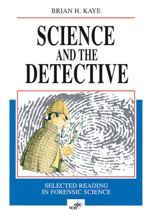 Science and the Detective: Selected Reading in Forensic Science (3527615547) cover image