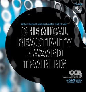 Chemical Reactivity Hazard Training CD-ROM (0470036648) cover image