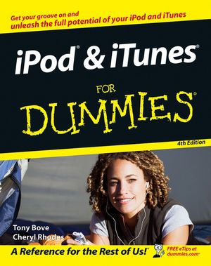 iPod and iTunes For Dummies, 4th Edition (0470048948) cover image