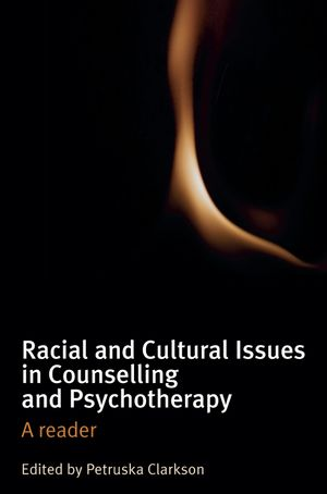 Racial and Cultural Issues in Counselling and Psychotherapy: A Reader