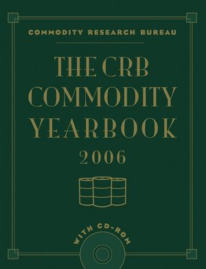 The CRB Commodity Yearbook 2006 with CD-ROM