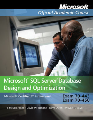 Exam 70-443 & 70-450: Microsoft SQL Server Database Design and Optimization with Lab Manual Set