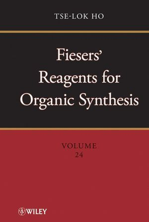 Fiesers' Reagents for Organic Synthesis, Volume 24