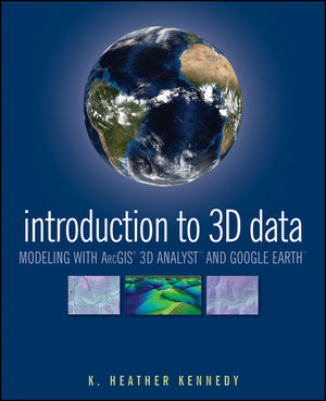 Introduction to 3D Data: Modeling with ArcGIS 3D Analyst and Google Earth  (0470381248) cover image