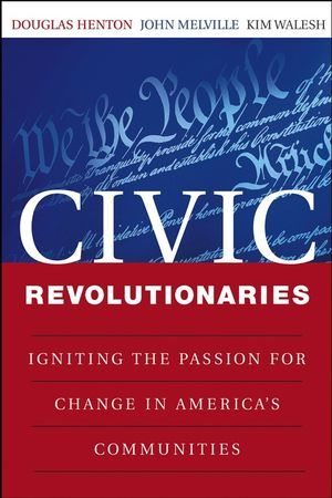 Civic Revolutionaries: Igniting the Passion for Change in America