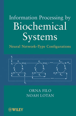Information Processing by Biochemical Systems: Neural Network-Type Configurations (0470500948) cover image