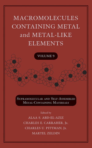 Macromolecules Containing Metal and Metal-Like Elements, Volume 9: Supramolecular and Self-Assembled Metal-Containing Materials (0470527048) cover image