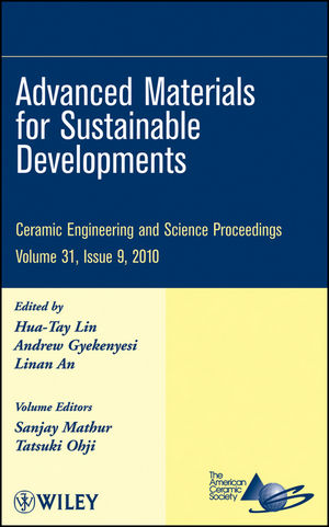 Advanced Materials for Sustainable Developments: Ceramic Engineering and Science Proceedings, Volume 31, Issue 9 (0470594748) cover image