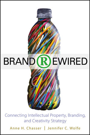 Brand Rewired: Connecting Branding, Creativity, and Intellectual Property Strategy (0470648848) cover image