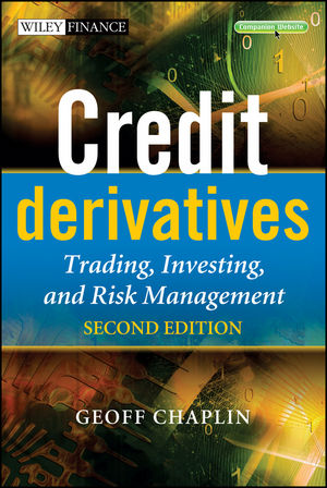 Credit Derivatives: Trading, Investing, and Risk Management, 2nd Edition