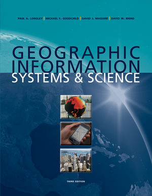 Geographic Information Systems and Science, 3rd Edition