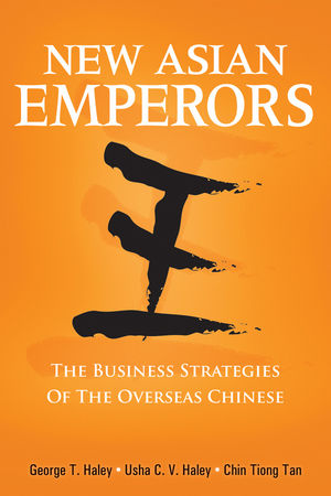 New Asian Emperors: The Business Strategies of the Overseas Chinese (0470823348) cover image