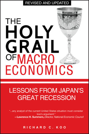 The Holy Grail of Macroeconomics: Lessons from Japan's Great Recession, Revised Edition