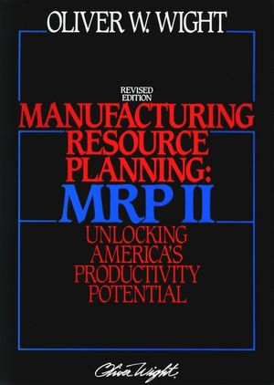 Manufacturing Resource Planning: MRP II: Unlocking America
