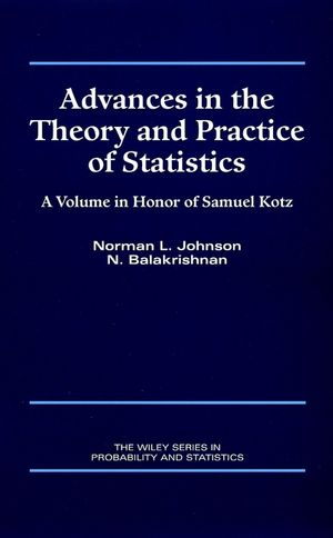 Advances in the Theory and Practice of Statistics: A Volume in Honor of Samuel Kotz (0471155748) cover image