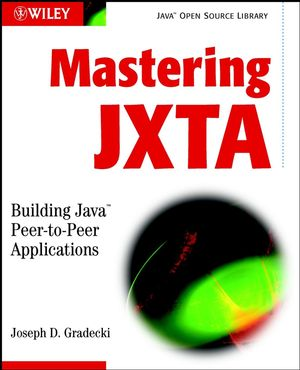 Mastering JXTA: Building Java Peer-to-Peer Applications (0471250848) cover image