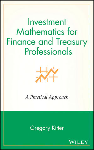 <span class='search-highlight'>Investment</span> Mathematics for <span class='search-highlight'>Finance</span> and Treasury Professionals: A Practical Approach