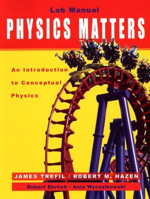 Laboratory Manual to accompany Physics Matters: An Introduction to Conceptual Physics