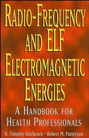 Radio-Frequency and ELF Electromagnetic Energies: A Handbook for Health Professionals