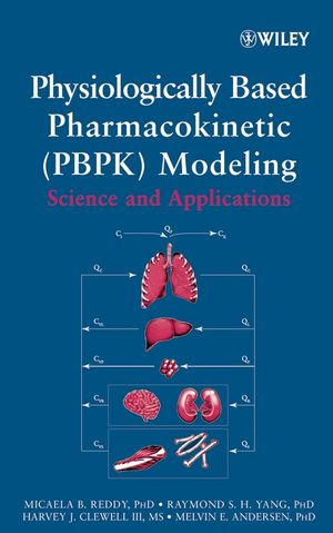 Physiologically Based Pharmacokinetic Modeling: Science and Applications (0471478148) cover image