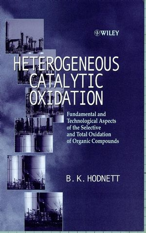 Heterogeneous Catalytic Oxidation: Fundamental and Technological Aspects of the Selective and Total Oxidation of Organic Compounds