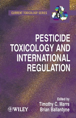 Pesticide Toxicology and International Regulation (0471496448) cover image