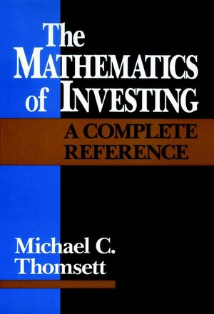 The Mathematics of Investing: A Complete Reference (0471506648) cover image