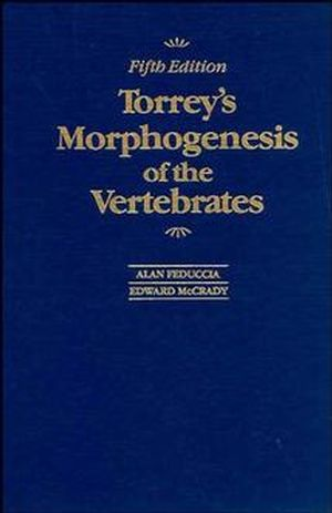 Torrey's Morphogenesis of the Vertebrates, 5th Edition