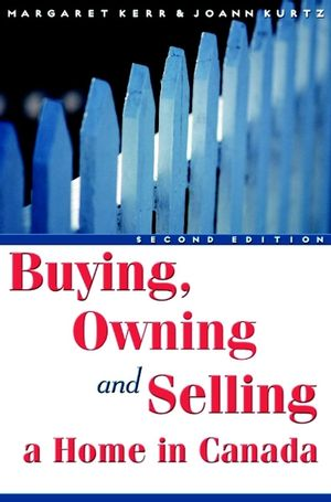 Buying, Owning and Selling a Home in Canada, 2nd Edition