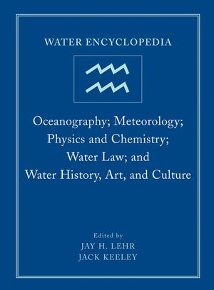 Water Encyclopedia, Volume 4, Oceanography; Meteorology; Physics and Chemistry; Water Law; and Water History, Art, and Culture (0471736848) cover image