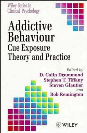 Addictive Behaviour: Cue Exposure Theory and Practice (0471944548) cover image
