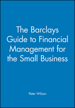 The Barclays Guide to Financial Management for the Small Business