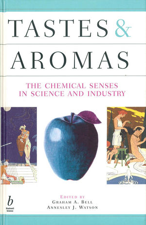 Tastes and Aromas: The Chemical Senses In Science and Industry