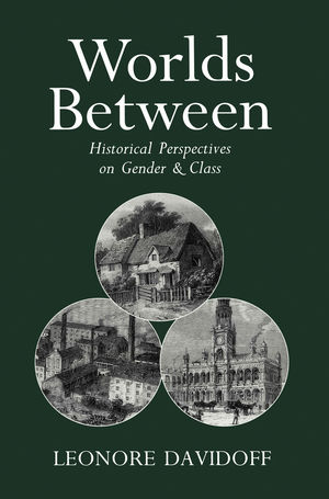 Worlds Between: Historical Perspectives on Gender and Class (0745609848) cover image