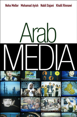 Arab Media: Globalization and Emerging Media Industries