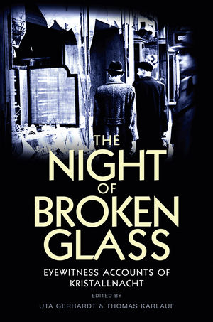 The Night of Broken Glass: Eyewitness Accounts of Kristallnacht (0745650848) cover image