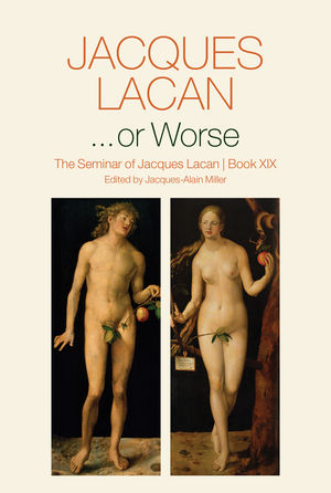 ...or Worse: The Seminar of Jacques Lacan, Book XIX